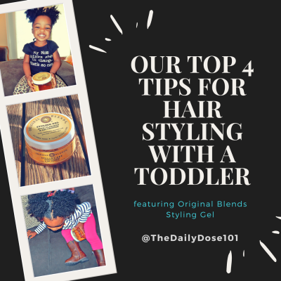 Our Top 4 Tips for Hair Styling with a Toddler Featuring Original Blends Styling Gel
