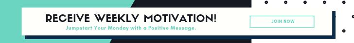 Recieve weekly motivation!